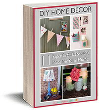 DIY Home Decor: 11 Paper Craft Decorating Ideas for Your Home Free eBook