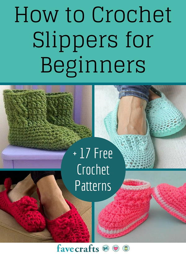 How to Crochet Slippers for Beginners + 17 Free Crochet Patterns