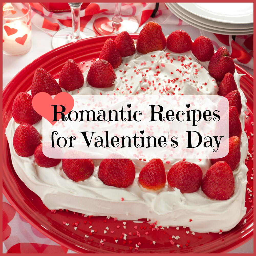 Romantic recipes for valentine 39 s day for Romantic valentine recipes for two