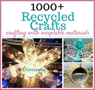 1000+ Recycled Crafts and Projects