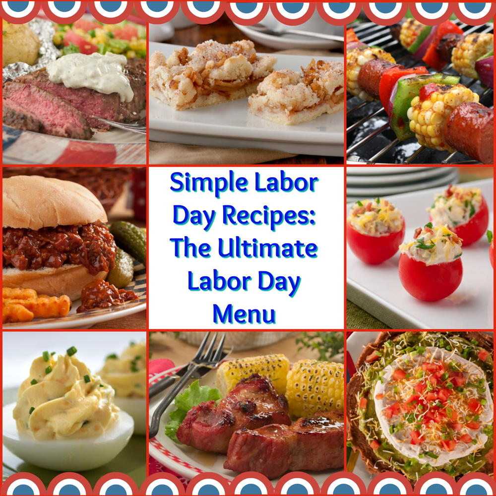 24 Simple Labor Day Recipes The Ultimate Labor Day Menu