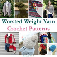 69 Worsted Weight Yarn Crochet Patterns