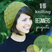 15 Knitting for Beginners Projects + Bonus eBook