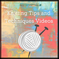 7 Amazing Knitting Tips and Techniques Videos
