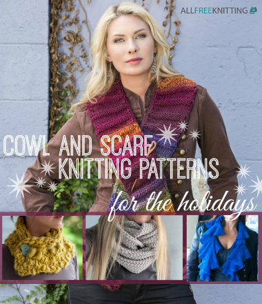 75 Cowl and Scarf Knitting Patterns for the Holidays