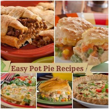 21 Easy Pot Pie Recipes Chicken Pot Pie Turkey Pot Pie And More