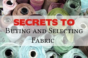 Tips for Buying and Selecting Fabric