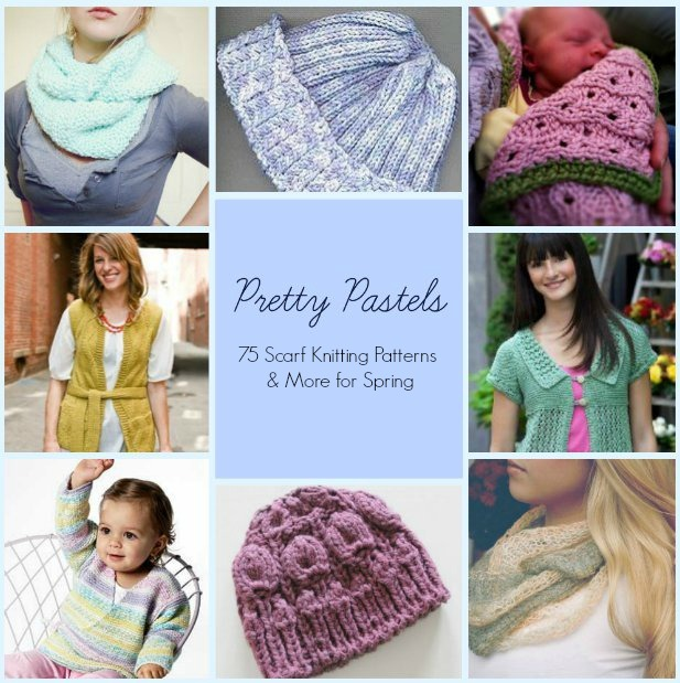 Pretty Pastels 75 Scarf Knitting Patterns And More For Spring