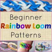 10 Beginner Rainbow Loom Patterns + Video Tutorials