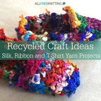 Recycled Craft Ideas: 17 Silk, Ribbon and T-Shirt Yarn Projects