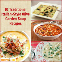 10 Traditional Italian-Style Copycat Olive Garden Soup Recipes