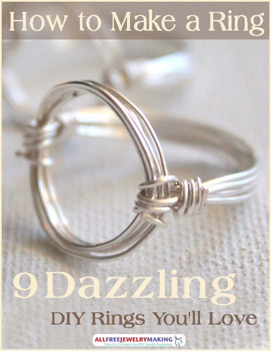 How to Make a Ring: 9 Dazzling DIY Rings You\'ll Love ...