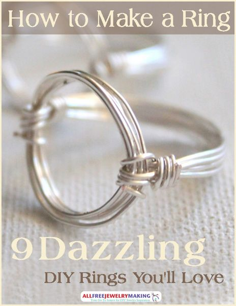 How to Make a Ring 9 Dazzling DIY Rings Youll Love