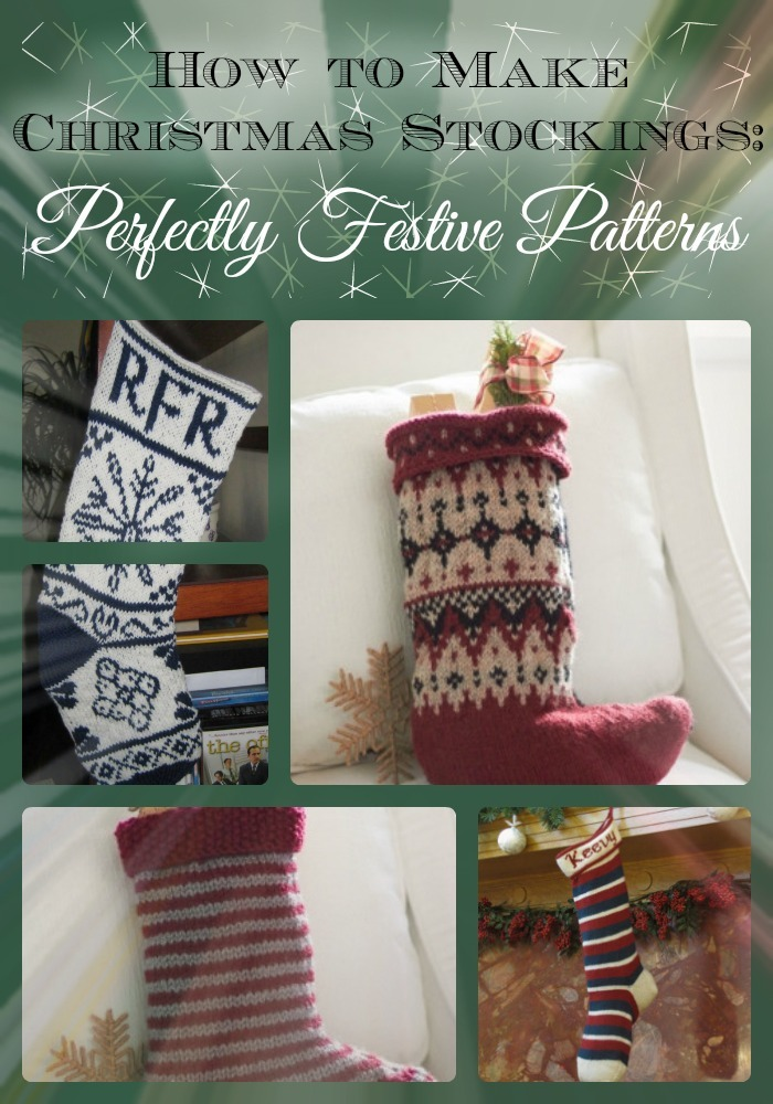 How To Make Christmas Stockings: 20 Perfectly Festive Patterns ...