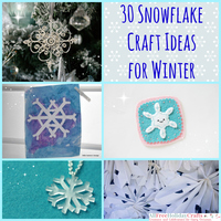 30 Snowflake Craft Ideas for Winter