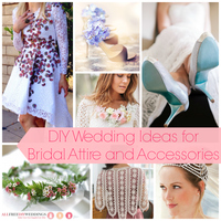 82 DIY Wedding Ideas for Bridal Attire and Accessories