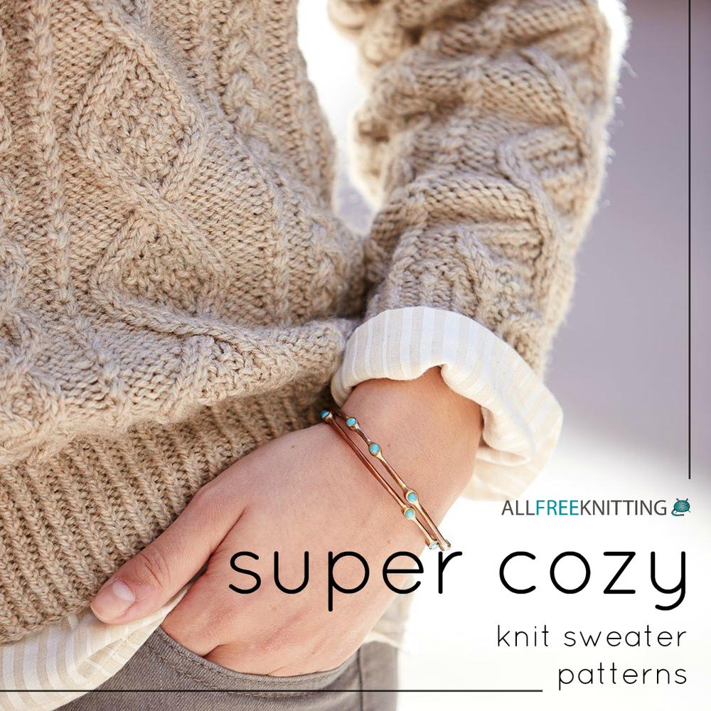 22 Super Cozy Knit Sweater Patterns AllFreeKnitting.com
