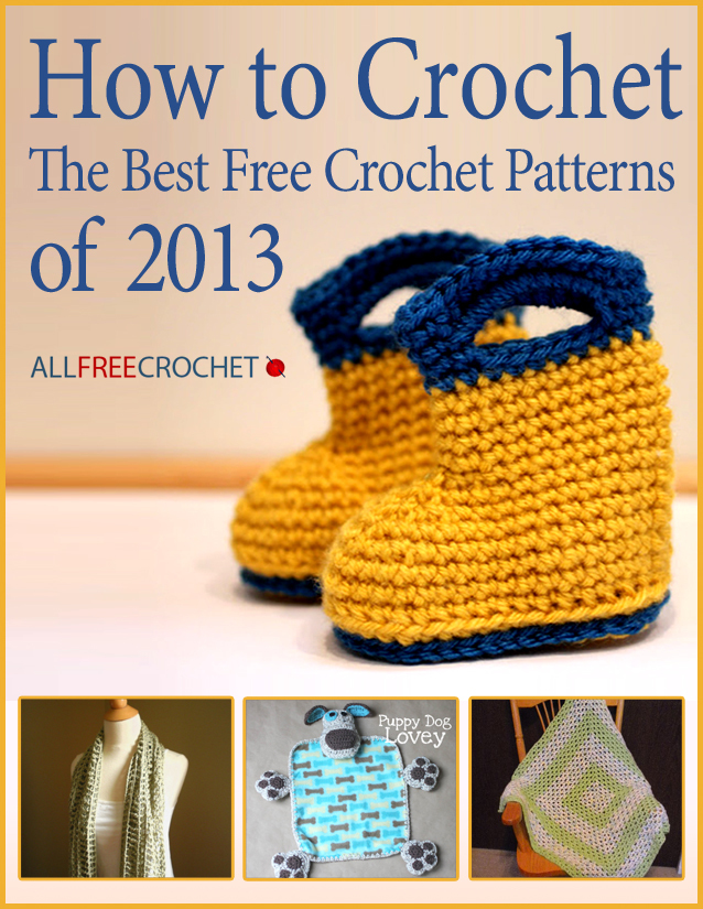 How To Crochet The Best Free Crochet Patterns Of 2013