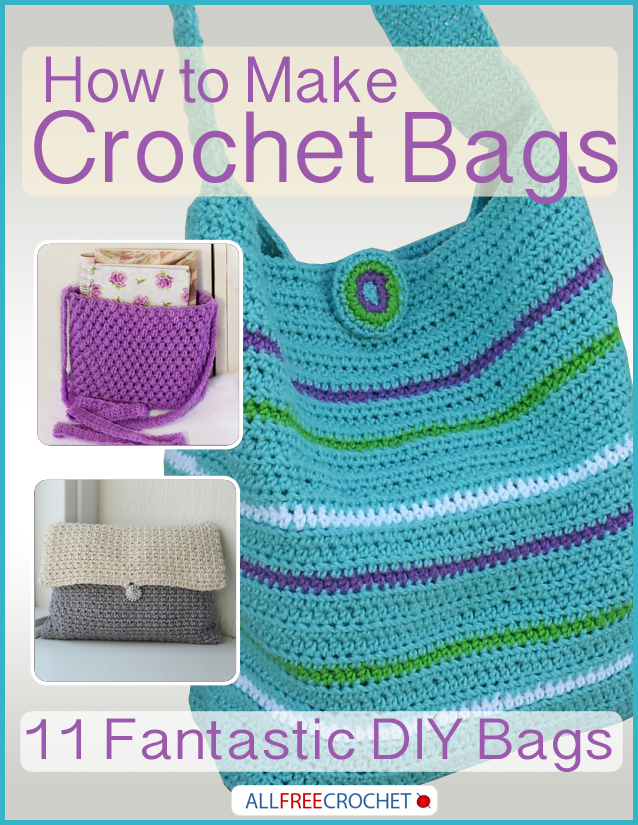 How To Make Crochet Purse : How to Make Crochet Bags: 11 Fantastic DIY Bags AllFreeCrochet.com