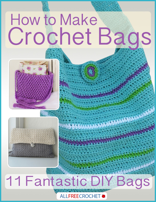 How to Make Crochet Bags: 11 Fantastic DIY Bags | AllFreeCrochet.com
