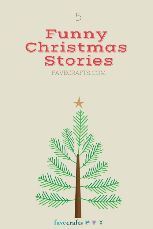 A Great Bunch of Funny Christmas Stories | FaveCrafts.com