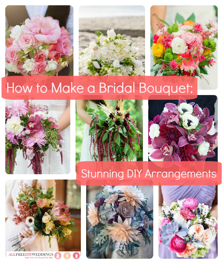 How to Make a Bridal Bouquet 35 Stunning Arrangements
