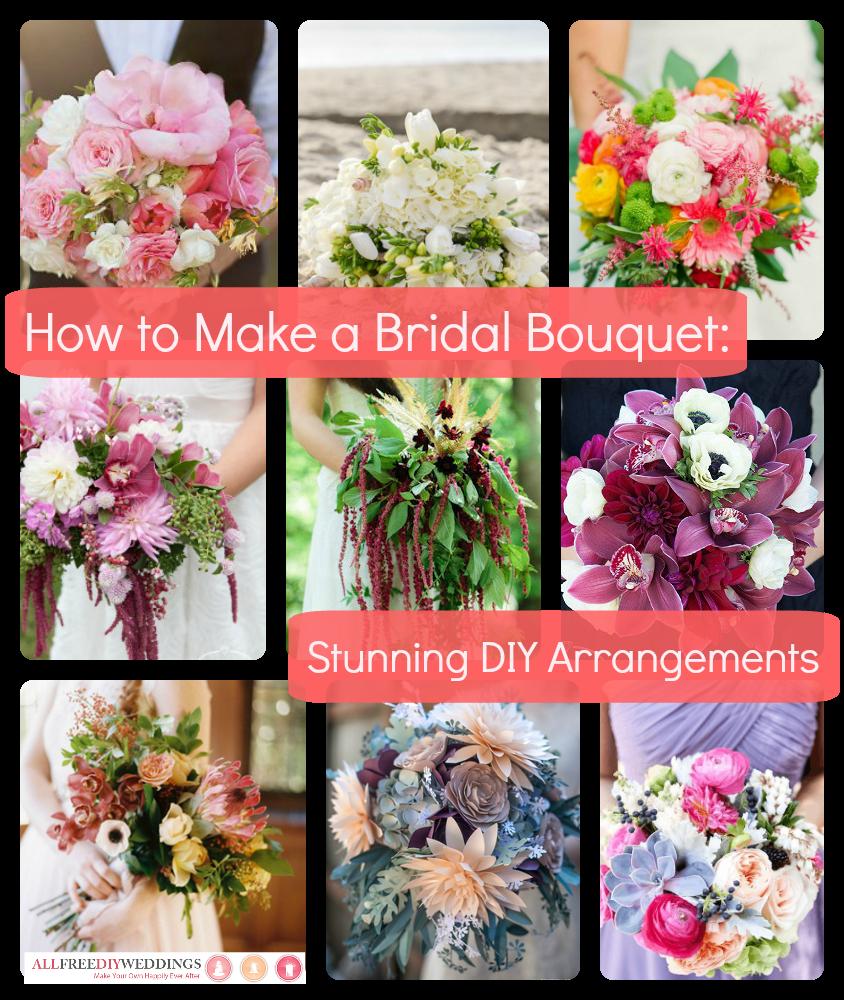 How To Make A Bridal Bouquet: 35 Stunning Arrangements