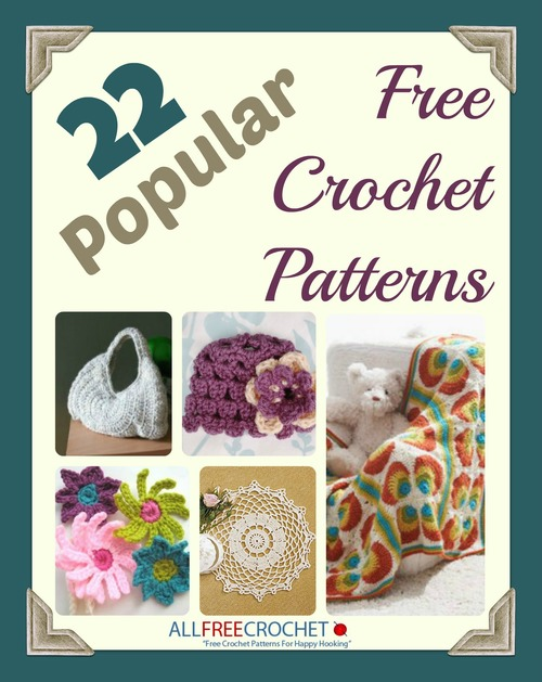 22 Popular Free Crochet Patterns Ebook Allfreecrochet