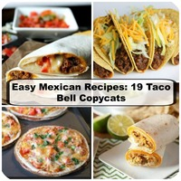 Easy Mexican Recipes: 19 Taco Bell Copycats