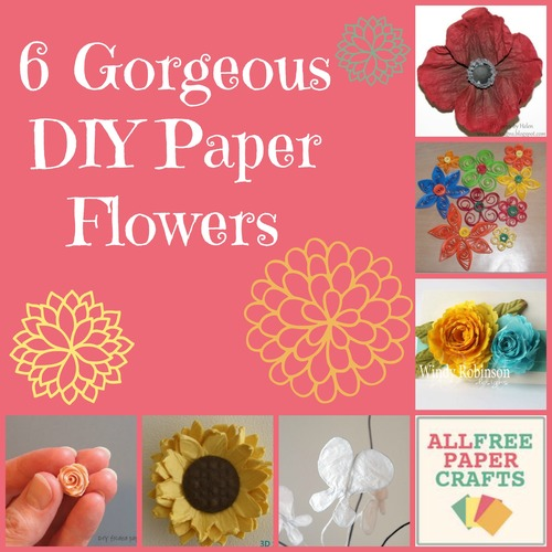 6 Gorgeous Diy Paper Flowers Allfreepapercrafts