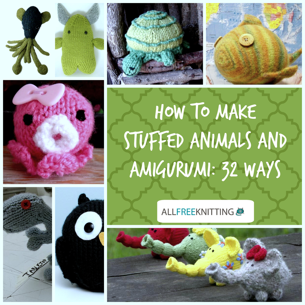 How to Make Stuffed Animals with Amigurumi: 32 Ways AllFreeKnitting.com