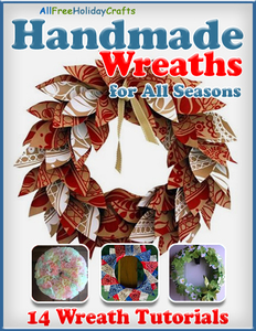 """Handmade Wreaths for All Seasons: 14 Wreath Tutorials"" eBook"