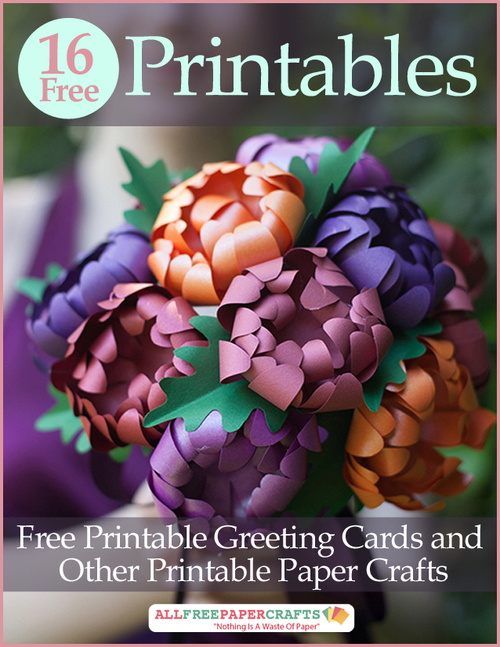 16 Free Printables Free Printable Greeting Cards and Other Printable Paper Crafts free eBook