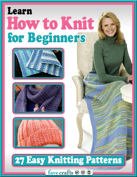 Learn How To Knit : Learn How to Knit for Beginners: 27 Easy Knitting Patterns free eBook ...
