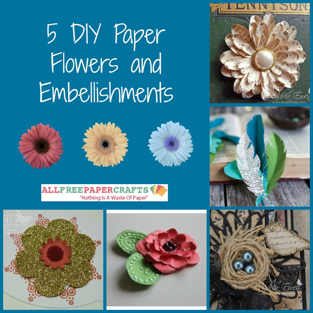 5 Diy Paper Flowers And Embellishments Allfreepapercrafts