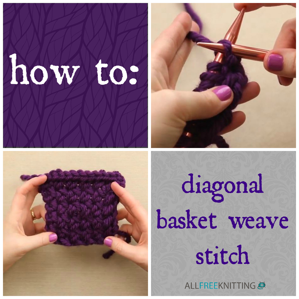 How To Knit: Diagonal Basket Weave Stitch Video Tutorial ...