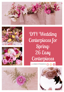 DIY Wedding Centerpieces for Spring: 26 Easy Centerpieces