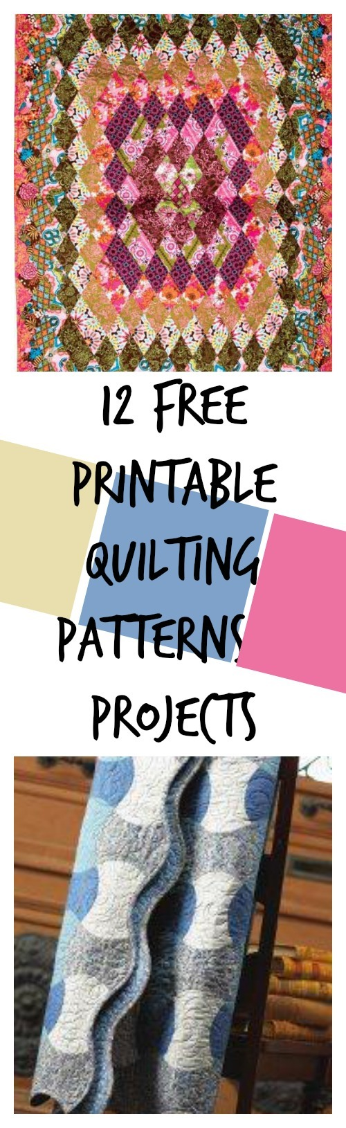 12 Awesome Free Quilt Patterns And Small Quilted Projects Ebook