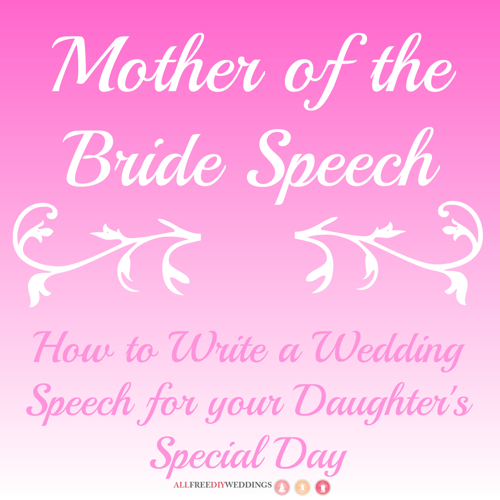 Mother Of The Bride Speech How To Write A Wedding Speech For Your