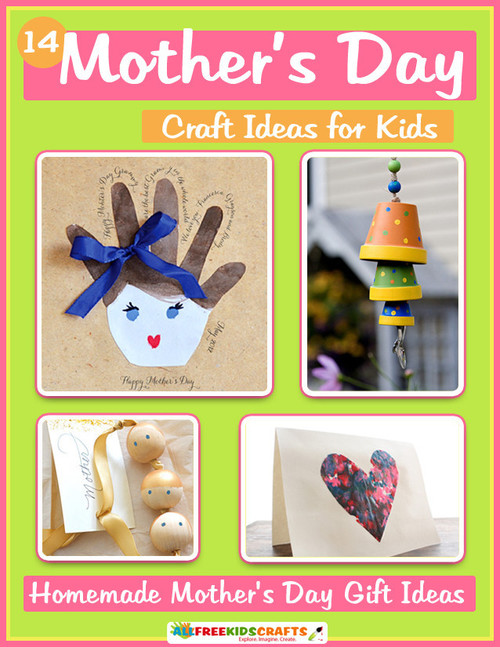 Mother Day Craft Ideas For Kids Part - 15: Mothers Day Craft Ideas For Kids EBook
