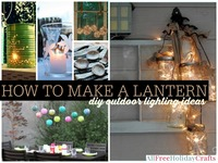 How to Make a Lantern: 41 DIY Outdoor Lighting Ideas