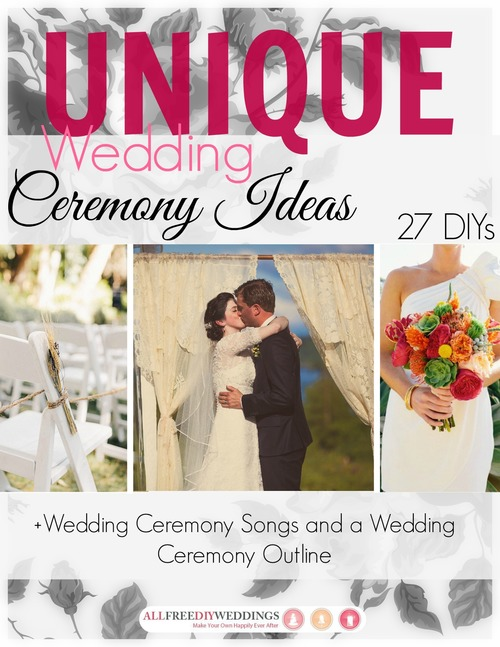 Unique Wedding Ceremony Ideas 27 DIYs  Wedding Ceremony Songs and Outline