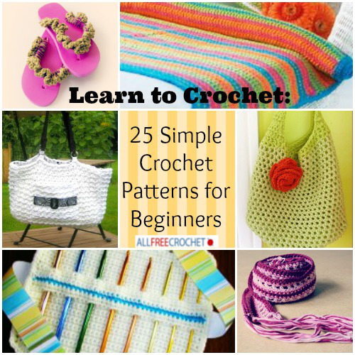 Learn To Crochet Video For Beginners : Learn to Crochet: 25 Simple Crochet Patterns for Beginners ...