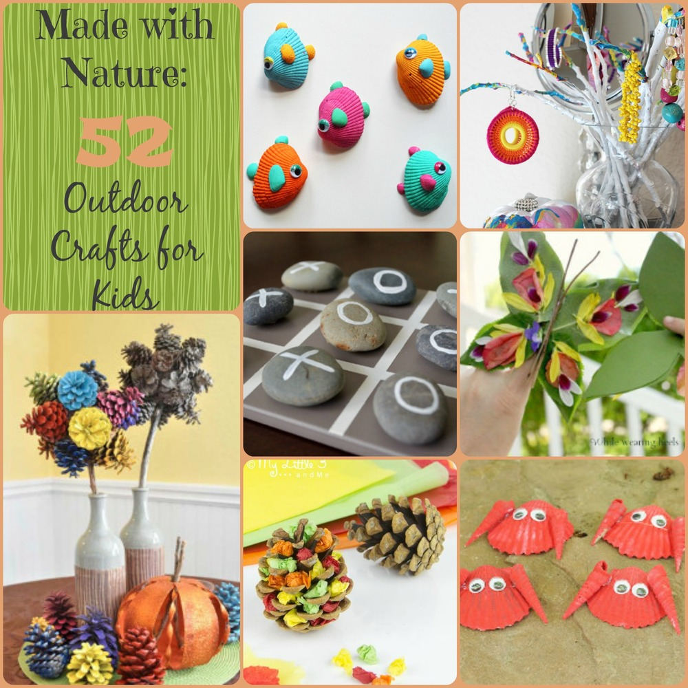 Made With Nature 52 Outdoor Crafts For Kids