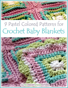 9 Pastel Colored Patterns for Crochet Baby Blankets free eBook