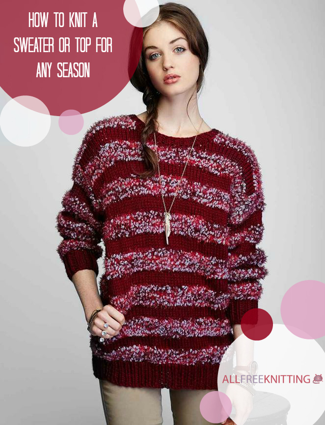 How to Knit a Sweater or Top for Any Season: 305 Free Knitting ...