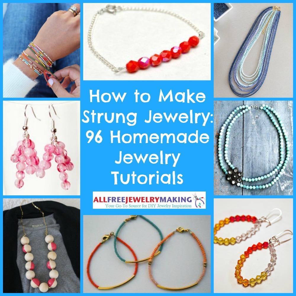 How to Make Strung Jewelry: 96 Homemade Jewelry Tutorials ...