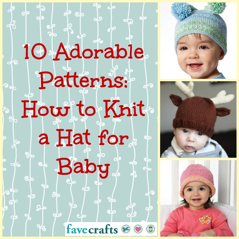 10 Adorable Patterns: How to Knit a Hat for Baby | FaveCrafts.com
