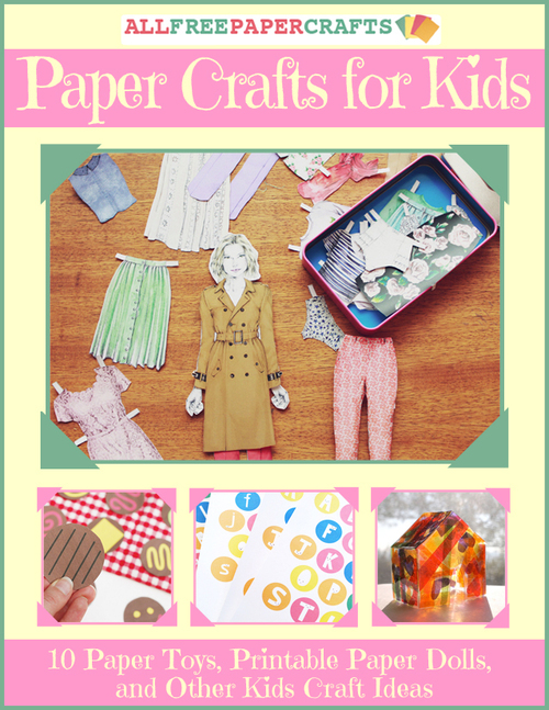 paper crafts for kids 10 paper toys printable paper dolls and