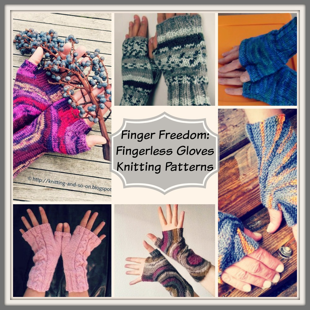 Finger Freedom: 25 Fingerless Gloves Knitting Patterns ...
